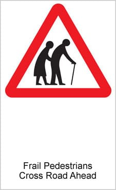 UK Road Signs Frail Pedestrians Cross Road Ahead